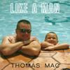 Thomas Mac - Like a Man