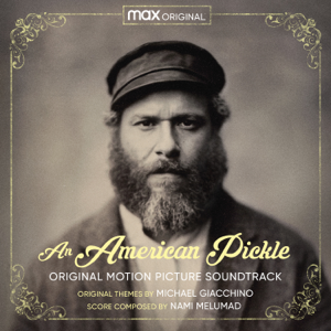 Michael Giacchino & Nami Melumad - An American Pickle (Original Motion Picture Soundtrack)