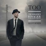 Thorbjørn Risager & The Black Tornado - Too Many Roads