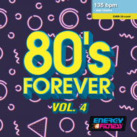 Various Artists - 80's Forever 04 (Mixed Compilation For Fitness & Workout - 135 Bpm / 32 Count - Ideal For Mid-Tempo) artwork