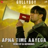 Apna Time Aayega Remix by DJ Notorious Single
