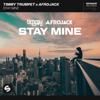 Timmy Trumpet & Afrojack - Stay Mine artwork