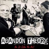 Abandon Theory - It Is