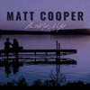 Ain t Met Us Yet - Matt Cooper