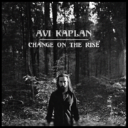Change on the Rise - Avi Kaplan - Avi Kaplan