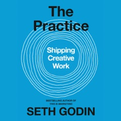 The Practice: Shipping Creative Work (Unabridged)