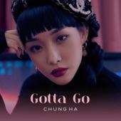 chung hA - Gotta Go