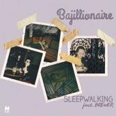 Bajillionaire - Sleepwalking