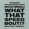 Mike WiLL Made-It, Nicki Minaj & YoungBoy Never Broke Again - What That Speed Bout!? artwork