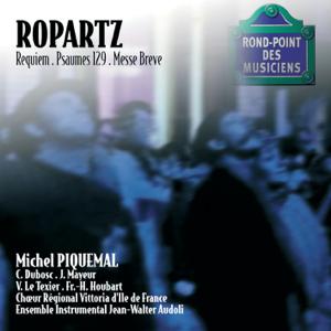 Ensemble Instrumental Jean-Walter Audoli & Michel Piquemal - Ropartz: Requiem, Psaume 129, Messe breve
