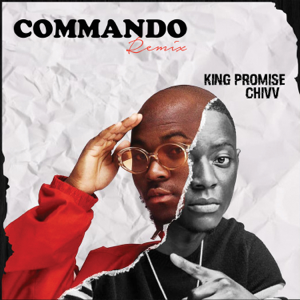King Promise & Chivv - Commando (Dutch Remix)