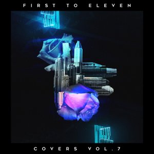 First to Eleven - Covers, Vol. 7