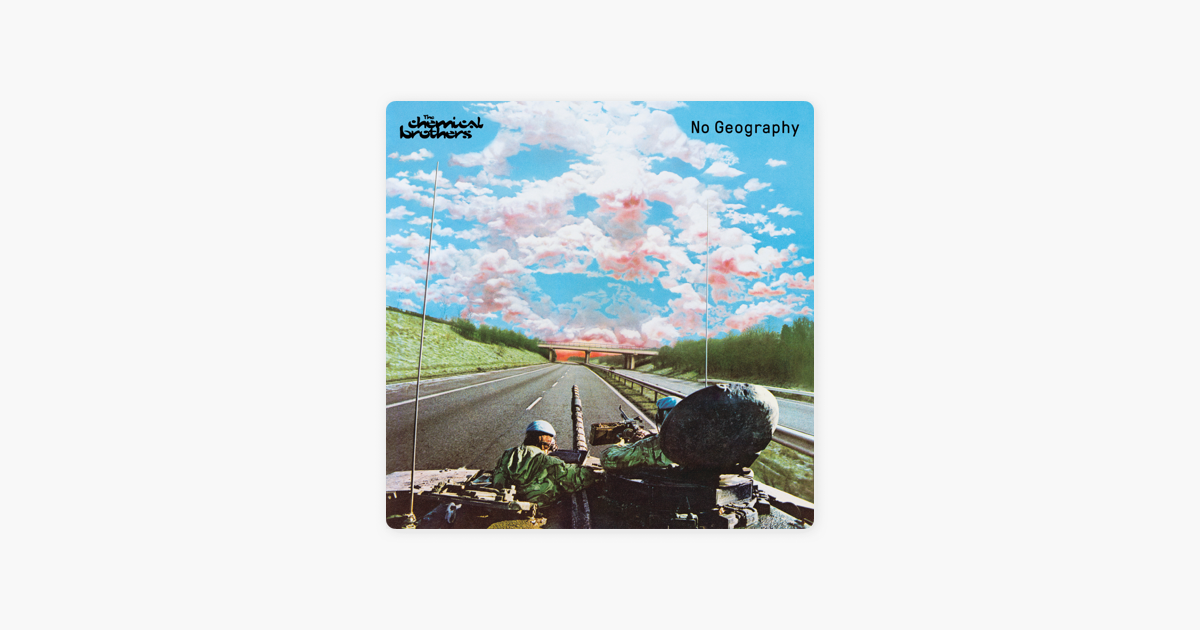 """b931abc2a028e6  """"No Geography"""" von The Chemical Brothers bei Apple Music"""
