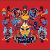 Galactic - Ha Di Ka (feat. Big Chief Juan Pardo and the Golden Comanche)