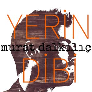 Murat Dalkılıç - Yerin Dibi
