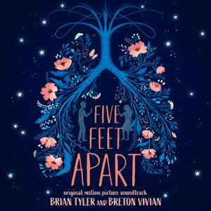 Five Feet Apart (Original Motion Picture Soundtrack) [Deluxe] - Brian Tyler & Breton Vivian