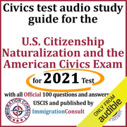 Civics Test Audio Study Guide for the U.S. Citizenship Naturalization and the American Civics Exam: With All 100 Official Questions and Answers from USCIS (Unabridged)