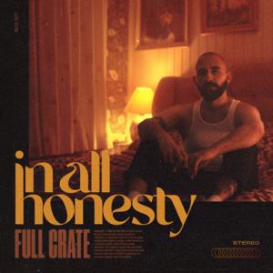 Full Crate - In All Honesty