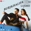 BurjKhalifa From Laxmii - Shashi, DJ Khushi, Nikhita Gandhi & Madhubanti mp3