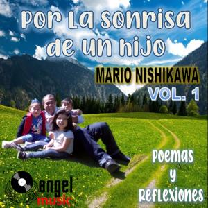 Mario Nishikawa - Por la Sonrisa de un Hijo, Poemas y Reflexiones (Vol. 1)