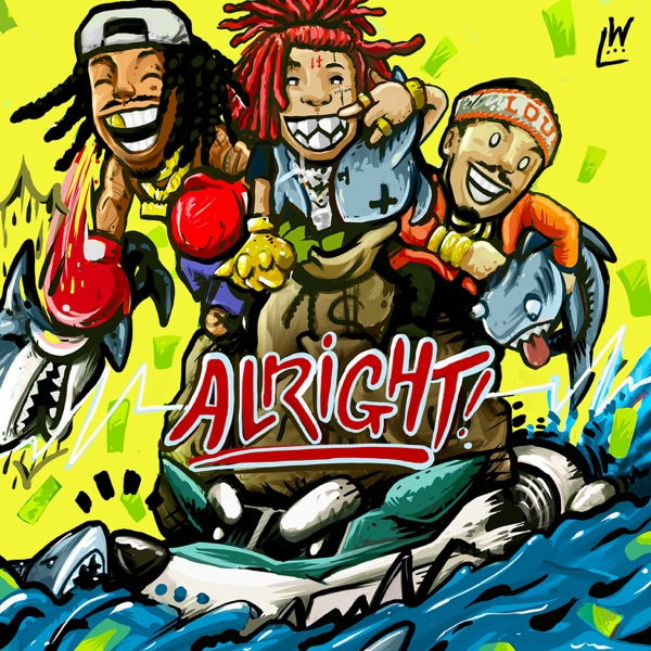 Alright (feat. Trippie Redd & Preme) - Single