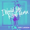 I Would Like R3hab Remix Single