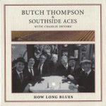 Southside Aces & Butch Thompson - One Night of Sin (Live)