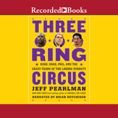 Three-Ring Circus: Kobe, Shaq, Phil, and the Crazy Years of the Lakers Dynasty - Jeff Pearlman Cover Art