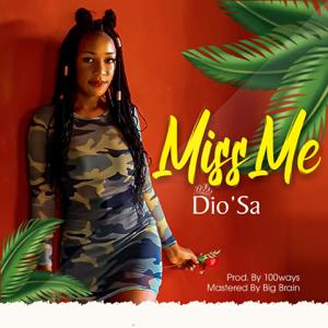 Dio'Sa - Miss Me