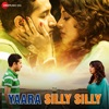 Yaara Silly Silly Original Motion Picture Soundtrack