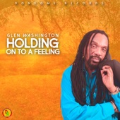Glen Washington - Holding on to a Feeling