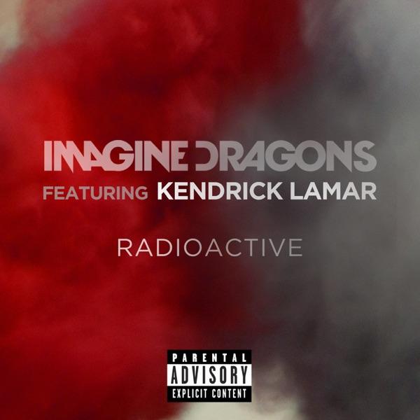 Radioactive (feat. Kendrick Lamar) - Single - Imagine Dragons