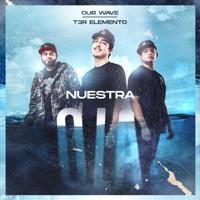 T3r Elemento - Our Wave Nuestra Ola artwork
