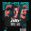 ATB, Topic & A7S - Your Love (9PM) artwork