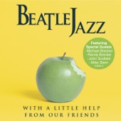 Beatle Jazz: With A Little Help From Our Friends - The End