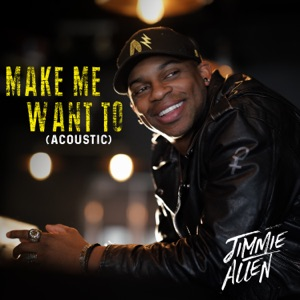 Jimmie Allen - Make Me Want To (Acoustic)
