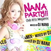 NANA PARTY!! -Club Hits Megamix- ナナパ