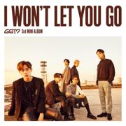 I Won't Let You Go - GOT7 - GOT7