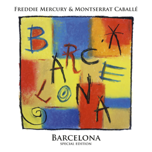 Freddie Mercury & Montserrat Caballé - Barcelona (Special Edition) [Deluxe Version]
