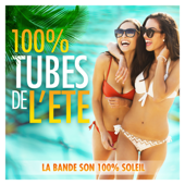 100% tubes de l'été 2018 : La bande son 100% soleil