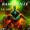 BamBholle From Laxmii - Ullumanati & Viruss mp3