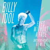 Billy Idol - Eyes Without A Face - Poolside Remix