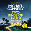 Michael Connelly - Two Kinds of Truth bild