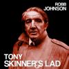 Robb Johnson - Tony Skinner's Lad artwork