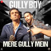 "Mere Gully Mein (From ""Gully Boy"")"
