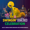 Jazz at Lincoln Center Orchestra & Wynton Marsalis - A Swingin' Sesame Street Celebration  artwork