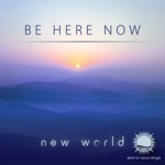 New World - Be Here Now (Extended Mix)
