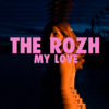 The Rozh - My Love artwork