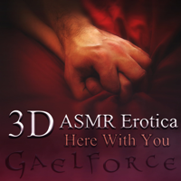 3-D Erotic ASMR: Here with You (Unabridged)
