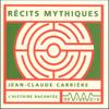 Jean-Claude CarriГЁre - RГ©cits mythiques illustration
